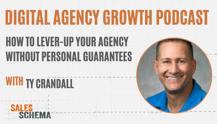 HOW-TO-LEVER-UP-YOUR-AGENCY-WITHOUT-PERSONAL-GUARANTEES-WITH-TY-CRANDALL
